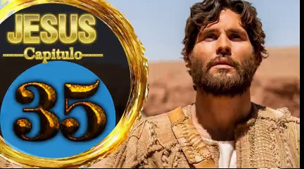Capitulo 35 JESUS HD Español