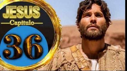 Capitulo 36 JESUS HD Español
