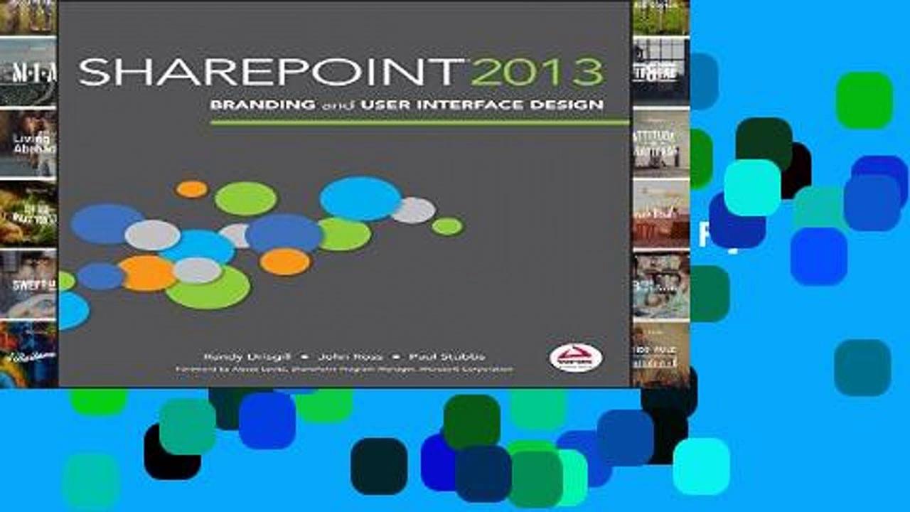[P.D.F] SharePoint 2013 Branding and User Interface Design [P.D.F]