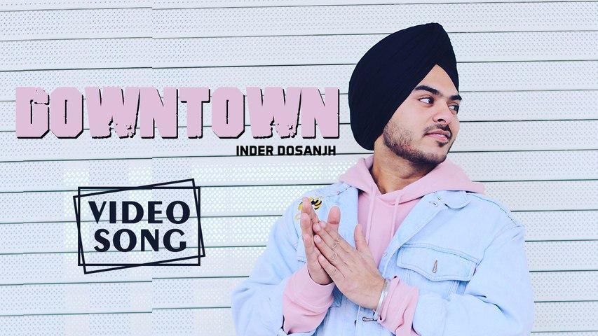 Downtown   Lyrical Song   Inder Dosanjh   New Punjabi Songs 2018   Ustad G Records