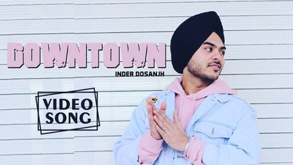 Downtown | Lyrical Song | Inder Dosanjh | New Punjabi Songs 2018 | Ustad G Records