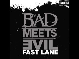 Bad Meets Evil - Fast Lane