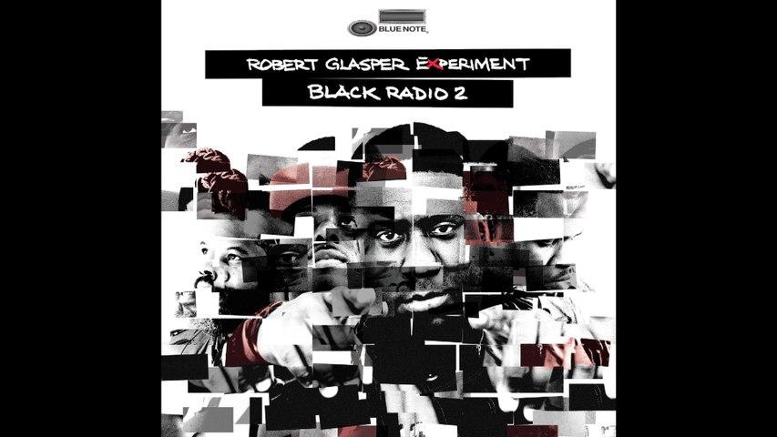 Robert Glasper Experiment - Black Radio 2