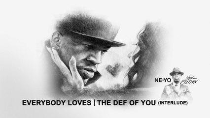 Ne-Yo - Everybody Loves/The Def Of You (Interlude)