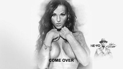 Ne-Yo - Come Over