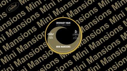 Mini Mansions - Ordinary Man