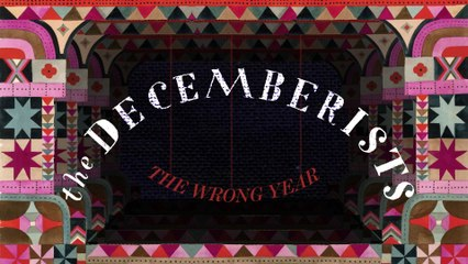 The Decemberists - The Wrong Year