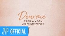 """백아연(Baek A Yeon) """"Dear me"""" Live Album Sampler"""
