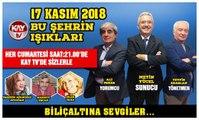 17 KASIM 2018 KAY TV BU ŞEHRİN IŞIKLARI  BİLİÇALTINA SEVGİLER...
