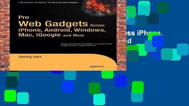Full E-book  Pro Web Gadgets across iPhone, Android, Windows, Mac, iGoogle and More: Across