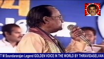 T M Soundararajan Legend GOLDEN VOICE IN THE WORLD BY THIRAVIDASELVAN &  BHARAT RATNA DOCTOR MGR