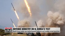 North Korea tested tactical guided weapons and multiple rocket launchers: Defense Ministry