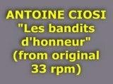 "ANTOINE CIOSI ""Les bandits d'honneur"""