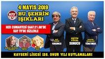 4 MAYIS 2019 KAY TV BU ŞEHRİN IŞIKLARI  KAYSERİ LİSESİ 126. ONUR YILI KUTLAMALARI