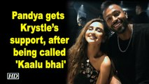 Pandya gets Krystle's support, after being called 'Kaalu bhai'