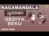 Gediya Beku | Nagamandala Kannada Movie | Prakash Rai, Vijayalakshmi
