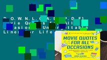 D.O.W.N.L.O.A.D [P.D.F] Movie Quotes for All Occasions: Unforgettable Lines for Life s Biggest