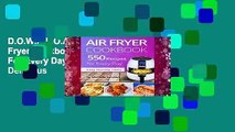 D.O.W.N.L.O.A.D [P.D.F] Air Fryer Cookbook: 550 Recipes For Every Day. Healthy and Delicious