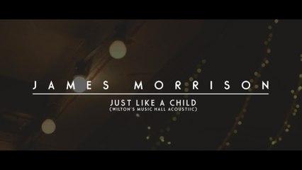 James Morrison - Just Like A Child