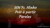 SCH - Prêt à partir Feat. Ninho (Paroles)