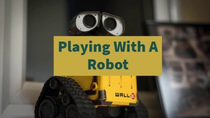 Playing With A Robot!!!