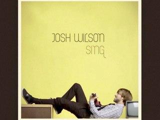 Josh Wilson - Sing