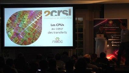 FRNOG 31 - Adrien Badina & Frédéric Mossmann (2CRSI) : Les CPUs, au coeur des transferts