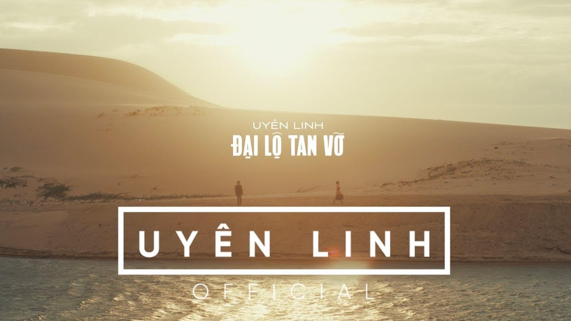 Đại Lộ Tan Vỡ   Official MV   Uyên Linh
