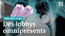 #ImplantFiles : le poids des lobbys dévoilé