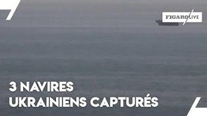 La Russie capture trois navires ukrainiens