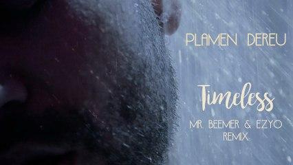 Plamen Dereu - Timeless (Mr. Beemer & Ezyo Remix)