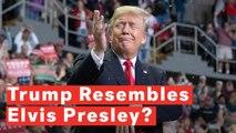 Donald Trump Claims People Said He 'Looked Like Elvis Presley'