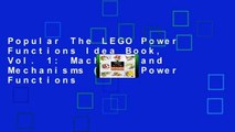 Popular The LEGO Power Functions Idea Book, Vol. 1: Machines and Mechanisms (Lego Power Functions