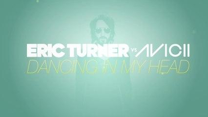 Eric Turner - Dancing in My Head (Lyric Video - Tom Hangs Mix) [Eric Turner vs. Avicii]