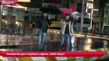 İstanbul'da gece başlayan yağmur, etkili oluyor.