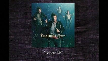 Seabird - Believe Me