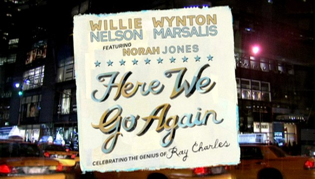 Willie Nelson & Wynton Marsalis - Here We Go Again: Celebrating The Genius Of Ray Charles EPK