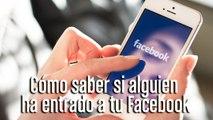Cómo saber si alguien ha entrado en tu Facebook