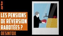 Les pensions de réversion rabotées ? - DÉSINTOX - 28/11/2018