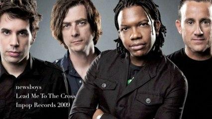 Newsboys - Lead Me To The Cross