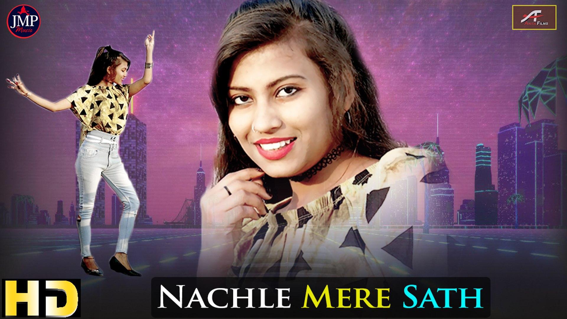 New Hindi Songs 2019 - Nachle Mere Saath - FULL Song |  Komal Prajapati - Harsh Vyas - Shraddha Chau