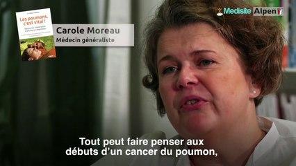Cancer du poumon : quels sont les symptômes ? Avec le Dr Carole Moreau, Médecin généraliste