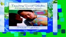 [P.D.F] Teaching Social Studies: A Literacy-Based Approach by Emily Schell