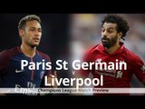 PSG v Liverpool - Champions League Match Preview