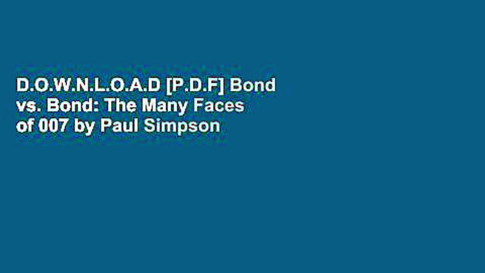 D.O.W.N.L.O.A.D [P.D.F] Bond vs. Bond: The Many Faces of 007 by Paul Simpson