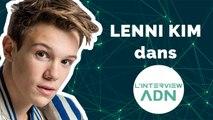 L'interview ADN avec Lenni Kim