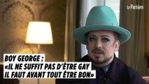 Boy George : «Il ne suffit pas d'être gay, il faut avant tout être bon»