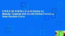 F.R.E.E [D.O.W.N.L.O.A.D] Herbs for Beauty: Imperial and Secret Herbal Formulas from Ancient China