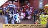 AWANI - Melaka: Beca Melaka semakin hilang identiti