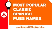 Most popular classic spanish pubs names - the best names for your company - www.namesoftheworld.net